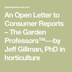 An Open Letter To Consumer Reports The Garden ProfessorsTM By Jeff