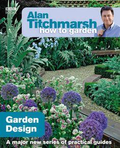Alan Titchmarsh How to Garden: Garden Design by Alan Titchmarsh #books #gardening