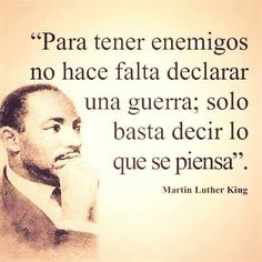 Martin Luther King and how to create a war Wisdom Quotes, Words Quotes, Wise Words, Life Quotes, Sayings, Spanish Inspirational Quotes, Spanish Quotes, Martin Luther King, Favorite Quotes