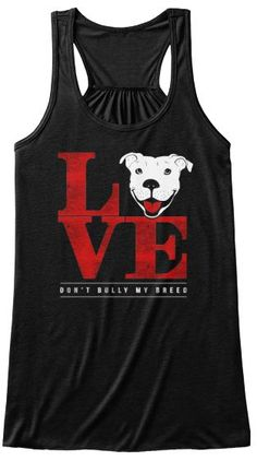 Pit Bull Love - Don't Bully My Breed | Teespring