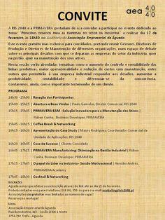 """Encontro """"PRINCIPAIS DESAFIOS PARA AS EMPRESAS DO SETOR DA INDÚSTRIA"""" 17 de fevereiro 14h30 @Auditório da Associação Empresarial de Águeda Organizado por RIS 2048 e a PRIMAVERA Carece de inscrição prévia: GRATUITA Mais informações em: www.aea.com.pt ou http://www.aea.com.pt/admin/files/eventos/convite.pdf"""