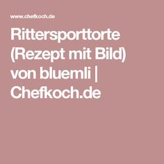 Rittersporttorte (Rezept mit Bild) von bluemli | Chefkoch.de
