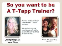 SO... You want to be a T-Tapp Trainer?
