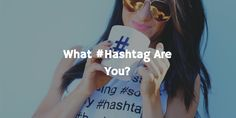What #Hashtag Are You? A Short Personality Test - https://www.templatemonster.com/blog/what-hashtag-are-you-personality-test/