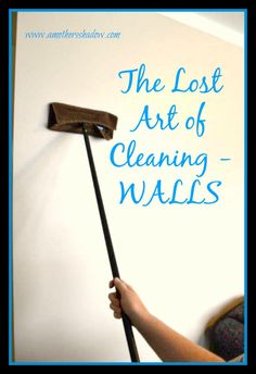 Click HERE to print Main Walls How long has it been since you cleaned your walls? hhmmm?  Do you know HOW to clean your walls? No worries, I have the answers for YOU! My sister Jody, who is the queen of clean is back with another installment in the LOST ART OF CLEANING series.  This...