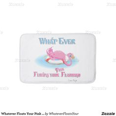 Whatever Floats Your Pink Flamingo Bath Mats