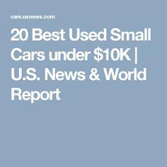 20 Best Used Small Cars under $10K | U.S. News & World Report