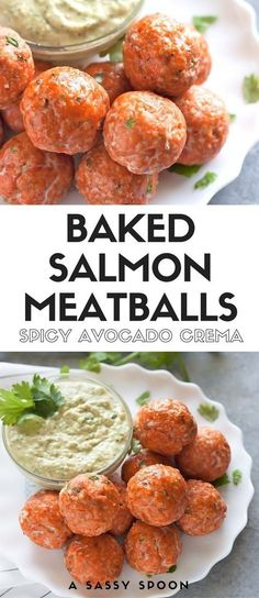 Low Carb Recipes To The Prism Weight Reduction Program Easy-To-Make Baked Salmon Meatballs Made With Fresh Salmon And Served With A Spicy Avocado Crema Ready In Just 35 Minutes. Ideal For Dinner Or As An Appetizer Via Asassyspoon Pastas Recipes, Fish Recipes, Seafood Recipes, Appetizer Recipes, Dinner Recipes, Cooking Recipes, Healthy Recipes, Meatball Recipes, Jalapeno Recipes