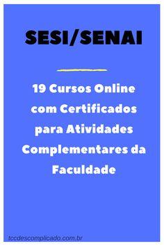 19 cursos online gratuitos do SESI/SENAI com certificados válidos para atividades complementares da faculdade. Online Programs, English Study, Study Notes, English Grammar, Professor, Online Courses, Digital Marketing, Life Hacks, Knowledge