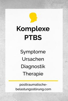 Komplexe PTBS (Symptome, Ursachen, Diagnostik, Therapie) - posttraumatische-belastungsstörung.com