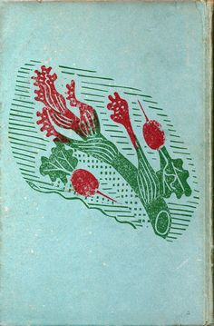 Edward Bawden linocut for back cover of 'Vegetable Dishes and Salads' by Ambrose Heath, 1939 (Faber & Faber) Back Cover Design, Graven Images, Rest, Food Illustrations, Woodland Animals, Magazine Art, Bookbinding, Printmaking, Screen Printing