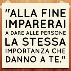È' proprio cosi'.... Freedom Life, Italian Quotes, Feelings Words, Life Rules, Powerful Words, Good Advice, Letting Go, Favorite Quotes, Einstein