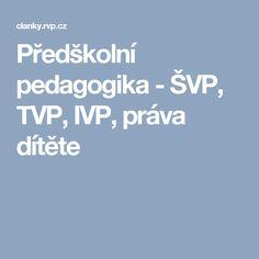 Předškolní pedagogika - ŠVP, TVP, IVP, práva dítěte