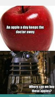 Daleks like apples now, regardless of the fact that they have somewhat inaccessible mouths
