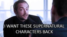 [GIF] I want these Supernatural charaters back http://superwholockruinedmylife.tumblr.com/post/47316475465/i-made-one-saying-i-want-gabriel-back-but