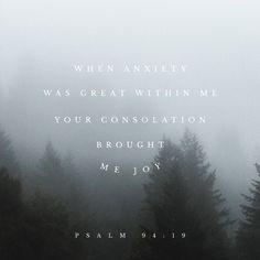Psalm 94:19 #scripture #scriptureoftheday #bible #bibleverse #bibleverseoftheday #verse #votd #verseoftheday #dailyword #jesus by snsh1nestephens http://ift.tt/1KAavV3