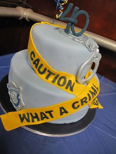 Cop Cake, What a Crime Phillip is 40, caution tape