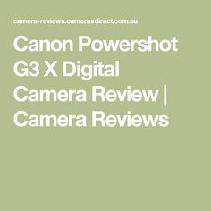 Canon Powershot G3 X Digital Camera Review | Camera Reviews