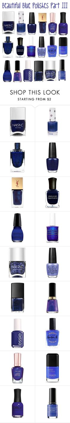 """""""Beautiful Blue Polishes Part III!"""" by aechau ❤ liked on Polyvore featuring beauty, Nails Inc., Topshop, OPI, Yves Saint Laurent, Deborah Lippmann, SinfulColors, NARS Cosmetics, Revlon and Essie"""