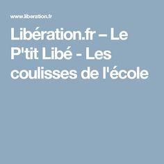 Libération.fr – Le P'tit Libé - Les coulisses de l'école