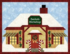 """15"""" x 19"""" Santa's Workshop.  Pattern comes with embellishment sheet for inkjet fabric."""
