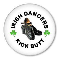 So very true and only an Irish dancer would know what I mean. ;)
