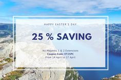 Happy Easter' Day! Get 25% OFF for All Magento Extensions. Enter Coupon code: ET25PC at checkout page get the high-quality extensions with reasonable price