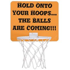 """""""Hold Onto Your Hoops the Balls Are Coming""""  Original Slogan.  Humorous Basketball saying with funny bouncing eyeballs on top of the letters.  Mini Basketball Goal Hoop for male or female to practice your hoop throwing.  Change BACKGROUND Orange Color to your Teams Color, if you wish.  Perfect for the office, dorm room, bedroom.  Original Slogan Text saying & Graphic Design © TamiraZDesigns via:  www.zazzle.com/tamirazdesigns*"""