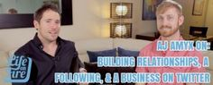 AJ AMYX ON BUILDING RELATIONSHIPS, A FOLLOWING, & YOUR BUSINESS USING TWITTER