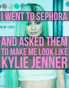 I Went To Sephora And Asked Them To Make Me Look Like Kylie Jenner