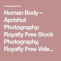 Human Body – Aprishot Photography: Royalty Free Stock Photography, Royalty Free Video, Free Images,