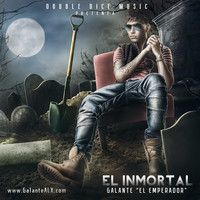 "Galante - El Inmortal ""The Album"" ***ALBUM COMPLETO*** 2014 by Double Dice Music on SoundCloud"