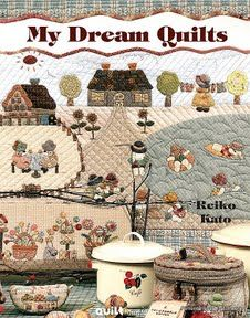 My Dream Quilts - Reiko Kato - Ramos Vasconcelos - Picasa Web Album Sue Sunbonnet, French Crafts, Image Deco, Japanese Patchwork, Japanese Sewing, Sewing Magazines, Patch Aplique, House Quilts, Patchwork Designs