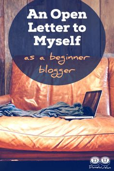 An Open Letter to Myself as a Beginner Blogger