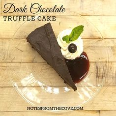 You will love this Dark Chocolate Truffle Cake recipe from our wonderful pastry chef here at The Cove.  #Dessert