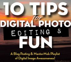 10 Tips for Digital Photo Editing & Fun! by The Daring Librarian, via Flickr