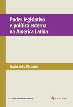 Poder legislativo e política externa na América Latina. #PoderLegislativo #PoliticaExterior #PoliticaEconomica #EstructuraInstitucional #Derecho #Democracia #Estado #AmericaLatina