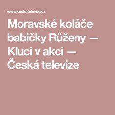 Moravské koláče babičky Růženy — Kluci v akci — Česká televize
