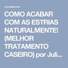 COMO ACABAR COM AS ESTRIAS NATURALMENTE!  (MELHOR TRATAMENTO CASEIRO)  por Julia Doorman - YouTube
