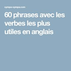 60 phrases avec les verbes les plus utiles en anglais French Language Lessons, English Lessons, Grammar And Vocabulary, English Vocabulary, Learn French, Learn English, French For Beginners, American English, Phrases