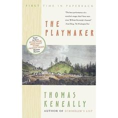 NOVEL: The Playmaker by Thomas Keneally