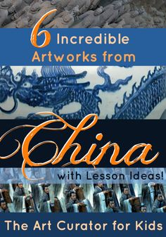 The Art Curator for Kids - 6 Incredible Chinese Artworks - Chinese Art Lesson