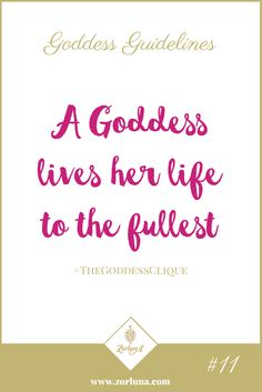 Goddess Guideline 11: A Goddess lives her life to the fullest | Life is too short for regrets so make sure you are doing the things that bring you joy. Life is for thriving not just surviving! | Click here for more: http://the-zource.zorluna.com/goddess-guidelines/