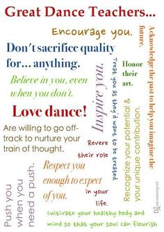 Great dance teachers love dance, honor their art, respect you enough to expect of you, don't sacrifice quality for anything, encourage you. Dance Teacher Quotes, Dance Teacher Gifts, Dance Quotes, Dance Sayings, Teacher Sayings, Teacher Stuff, Teach Dance, Learn To Dance, Jean Giraud