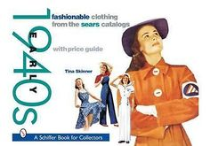 Fashionable Clothing from the Sears Catalogs, Early 1940s by Tina Skinner, 97807