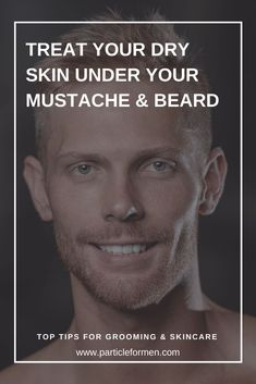 The main issue here is the fact that the skin is covered with hair – making it very difficult to treat. There are several things you can do to make sure that the skin under your mustache and beard stays healthy, replenished, and hydrated. Follow this guide, for with a great mustache comes great responsibility! | skincare | skincare for men | men skincare | skincare tips | grooming } grooming for men | dry skin | men style | men lifestyle | beard | beard grooming | winter | dryness Best Presents For Men, Top Blogs, Flaky Skin, Beauty Cream, Beard Grooming, Style Men, All Things Beauty, Mustache, Dry Skin