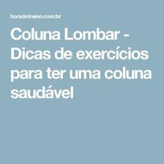Coluna Lombar - Dicas de exercícios para ter uma coluna saudável