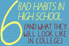 ready to go to college? Try to break these 6 bad habits from high school before you step on campus this Fall.Getting ready to go to college? Try to break these 6 bad habits from high school before you step on campus this Fall. In High School, High School Students, High School Seniors, College School, College Campus, Middle School, High School Counseling, School Counselor, Erin Condren