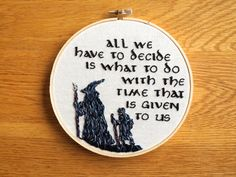 Lord of the Rings Gandalf Quote Embroidery: All by AlexsEmbroidery