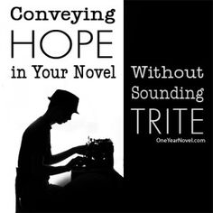 Conveying Hope in Your Novel without Sounding Trite